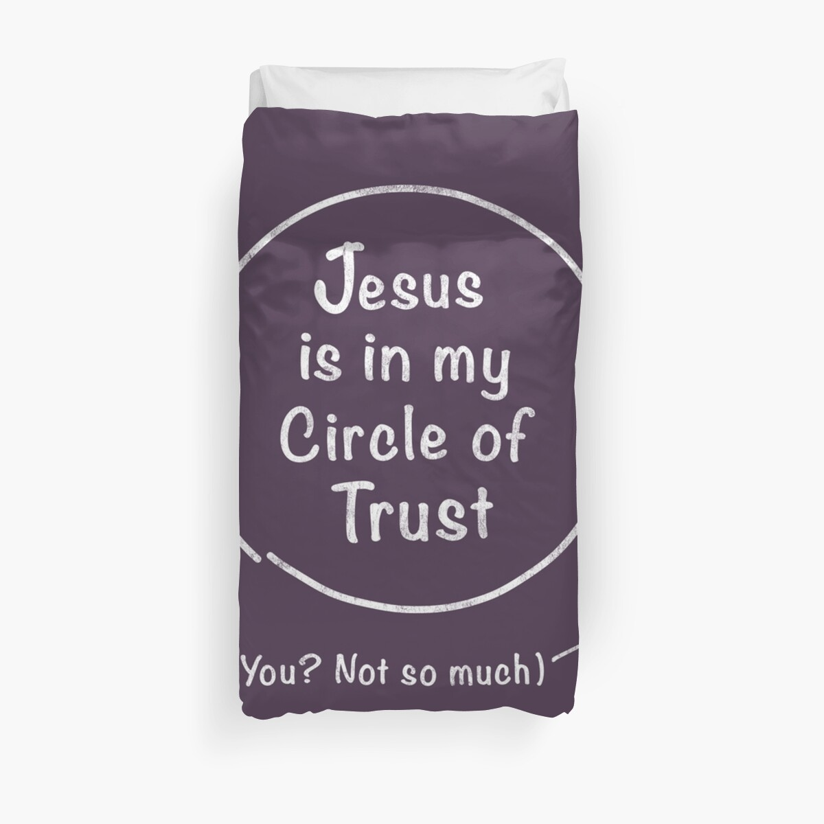 Jesus Is In My Circle Of Trust Funny Christian Quote Duvet Covers