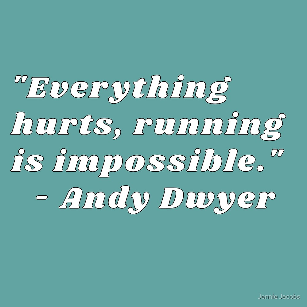 running andy dwyer parks and rec quote by Jennie Jacobs