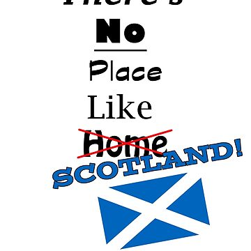 There's no place like Scotland!  by MoscoMoon