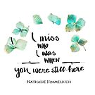 Miss who I was by Nathalie Himmelrich