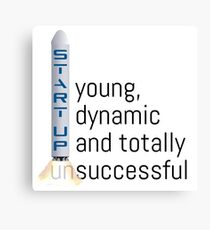 START UP - young, dynamic and totally (un) successful Canvas Print