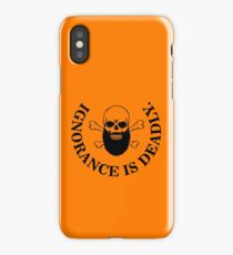 Ignorance is deadly iPhone Case