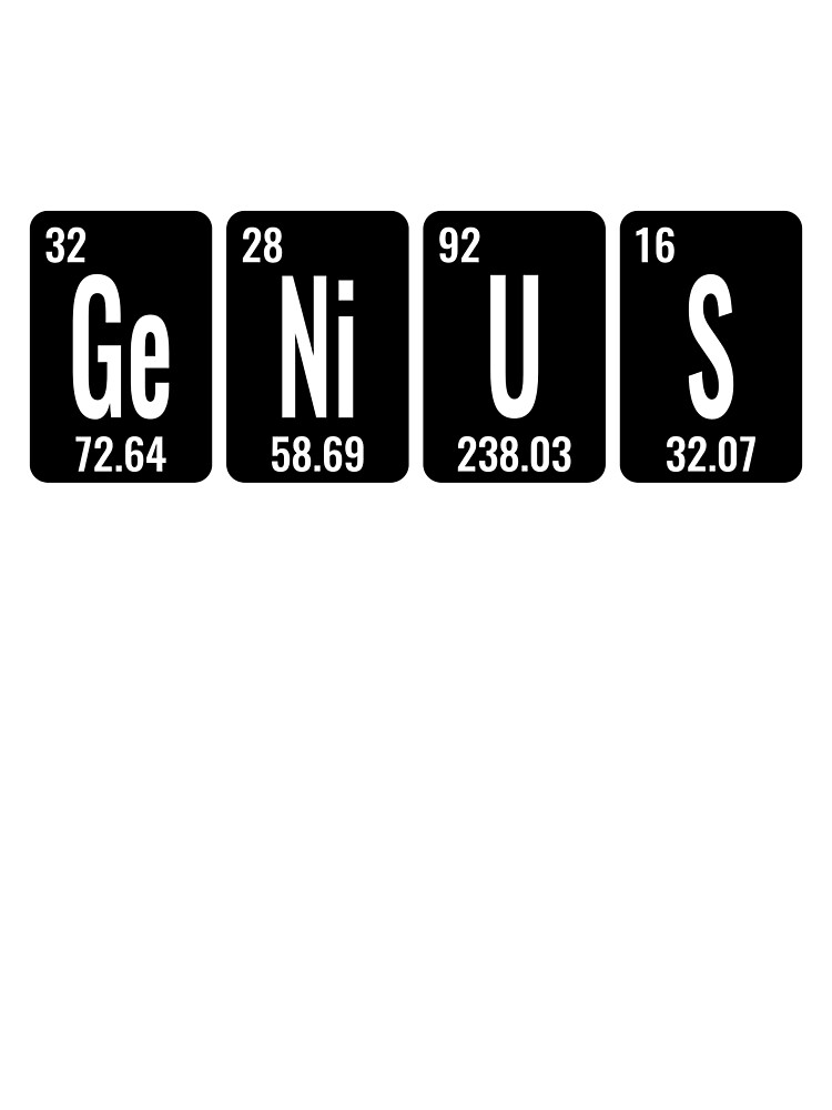 Genius. The Periodic Table Cant Be Wrong. by simbamerch
