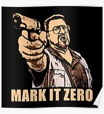 mark it zero walter sobchak Poster