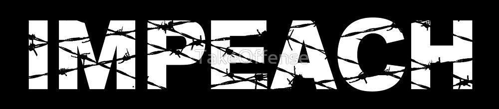 IMPEACH - white barbed wire text on black by TakeOffense