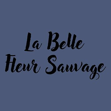 La Belle Fleur Sauvage by RowanArthur93