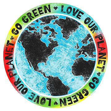 Love Our Planet Go Green by ArtVixen