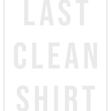 Last clear shirt by GeeHM