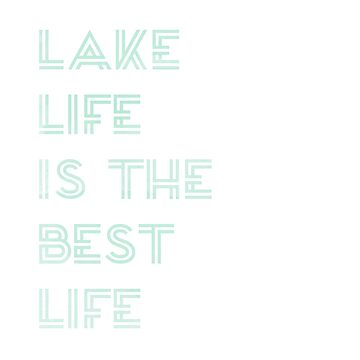 Menta Watercolor Lake Life es la mejor frase de Life de jashirts
