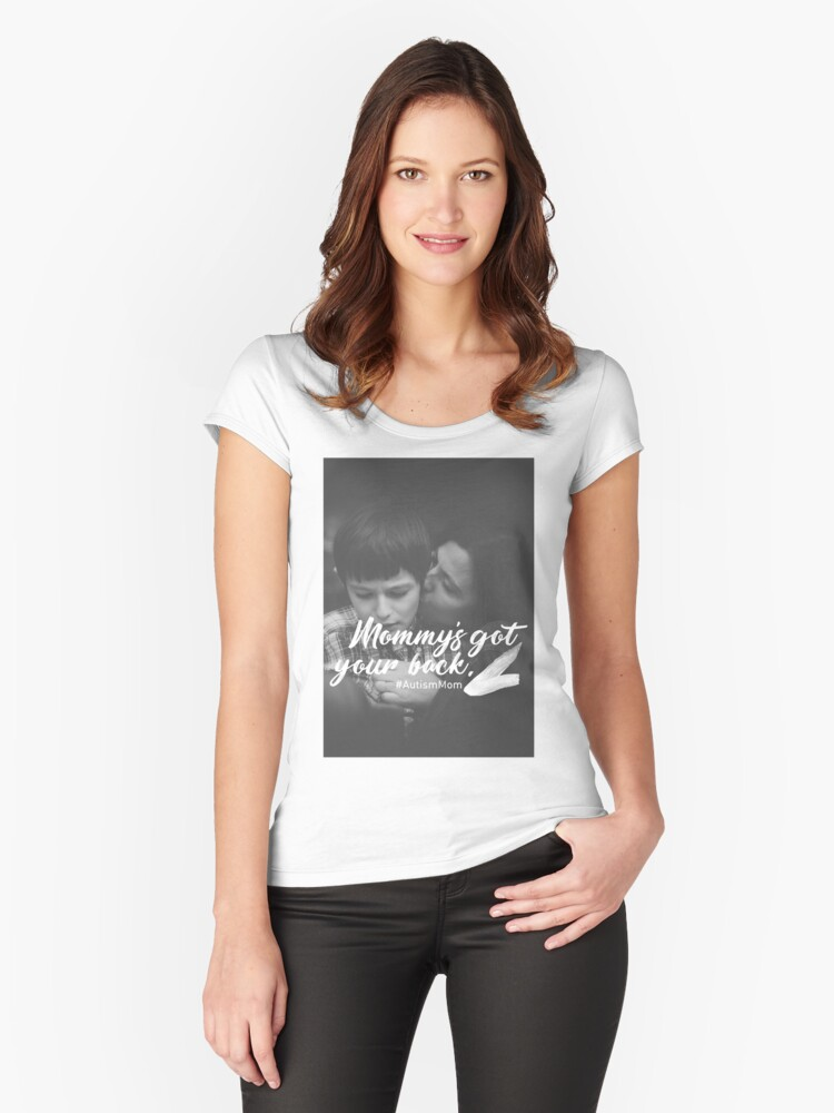 Mommy's Got Your Back Autism Parents Autistic Child Women's Fitted Scoop T-Shirt Front