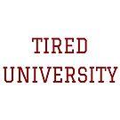 Müde Universität von InspiredByMusic