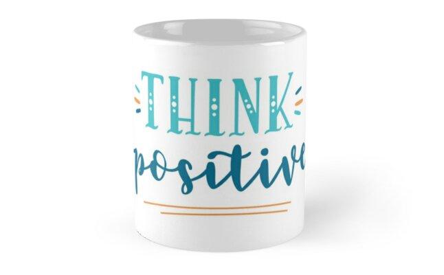 Think Positive by greenoriginals