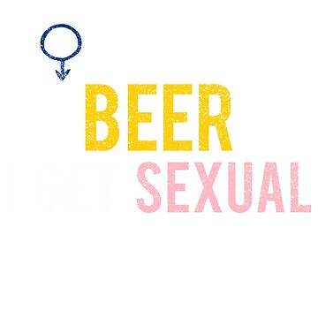 I'm Buysexual You Buy Me Beer I Get Sexual by gearof