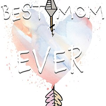 Best Mom Ever Mother's Day T-shirt by sphericalearth