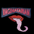 Vaginatarian by #PoptART products from Poptart.me
