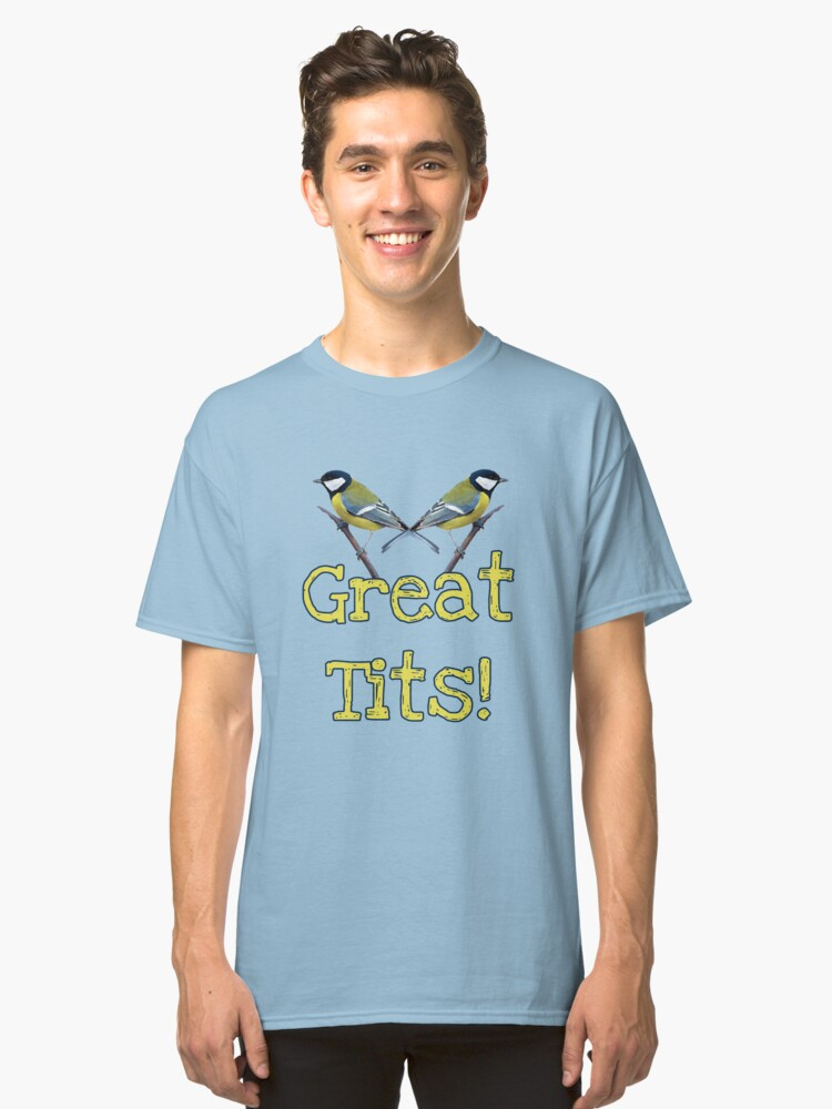 Great Tits! THIS ARTWORK IS ALSO AVAILABLE ON OTHER MERCHANDISE Classic T-Shirt Front