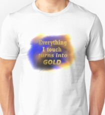 Everything i tough turns into GOLD - Art - Quote Unisex T-Shirt