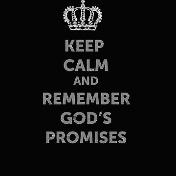 Christian design, Keep Calm and Remember God's Promises by Aerrie