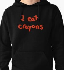I eat crayons Pullover Hoodie