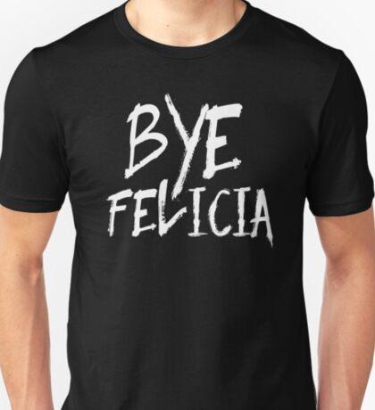 Bye Felicia Funny Bye Felicia Meme Friday T-Shirt