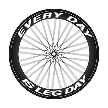Every Day is Leg Day by jamieharrington