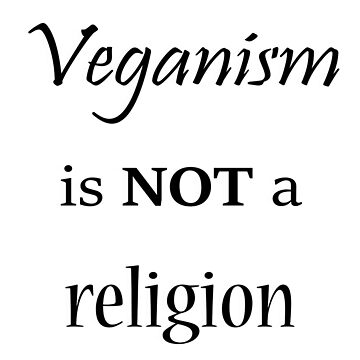 Veganism is NOT a Religion (for light shirts) by Compassion4Life