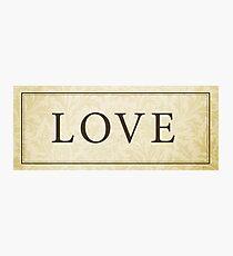 Love Sign/Plaque Photographic Print