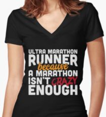 Ultra Marathon Runner Because a Marathon Isn't Crazy Enough Women's Fitted V-Neck T-Shirt