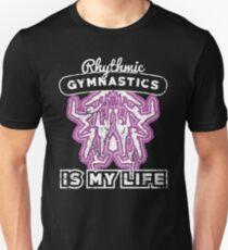 Rhythmic Gymnastics Shirt Is My Life Girls Gymnastics Shirt Unisex T-Shirt