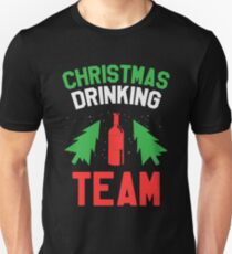 Christmas Drinking Team - Funny Christmas Wine Beer Drinking Gift Unisex T-Shirt