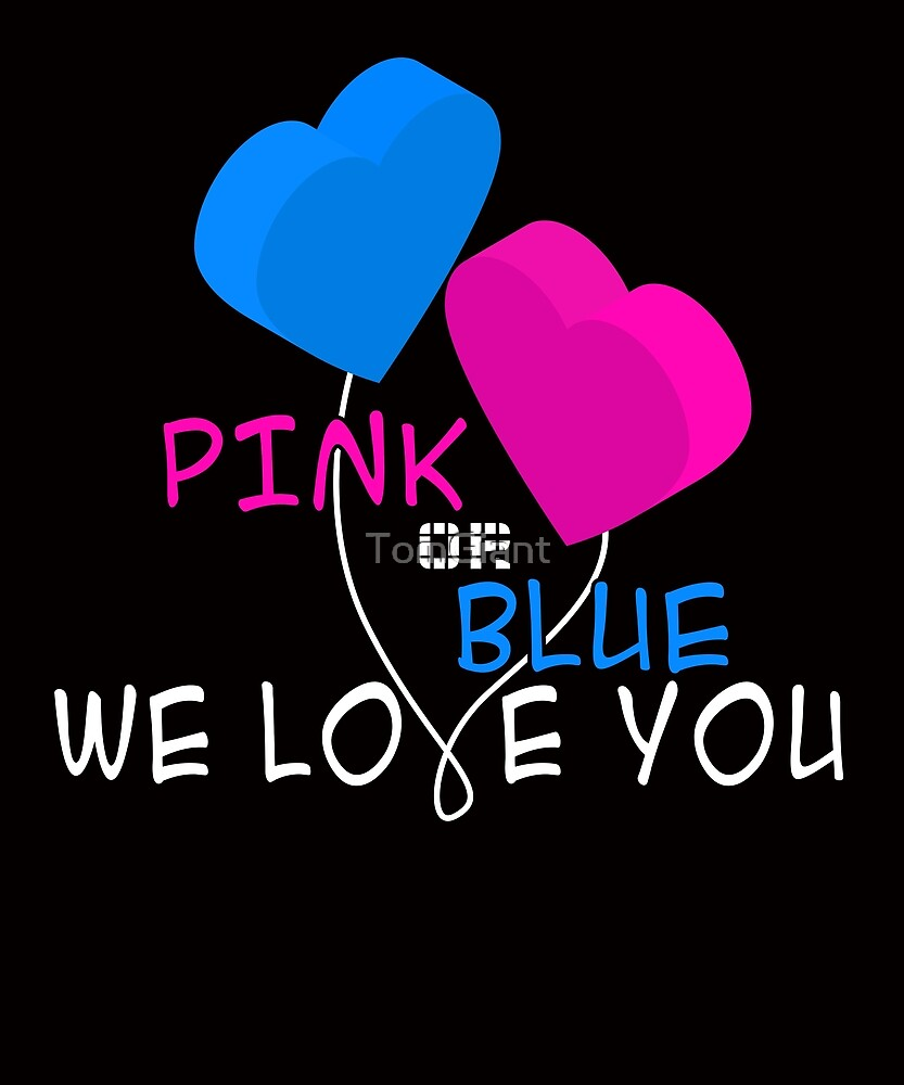 Pink or Blue We Love You Shirt - Gift by TomGiant