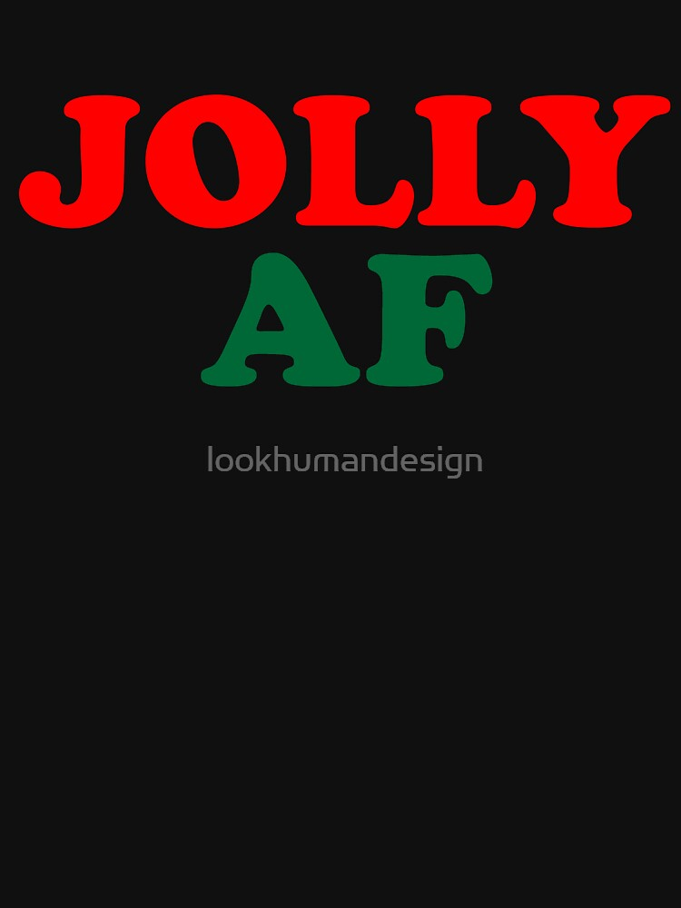 Jolly AF - Funny Ugly Christmas Sweater Design Gift by lookhumandesign