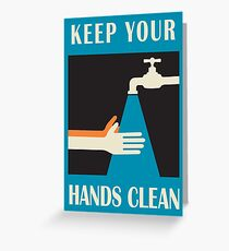 keep your hands clean  Greeting Card