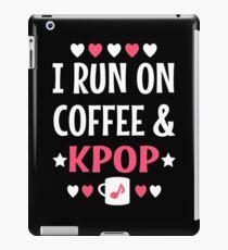 I Run On Coffee and Kpop iPad Case/Skin