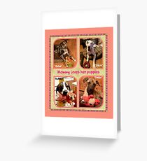 """Mommy Loves Her Puppies"" Greeting Card"