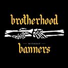 Brotherhood Without Banners by vanloonforge