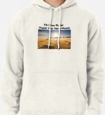 I'll Stay Rural Thank You Very Much Pullover Hoodie