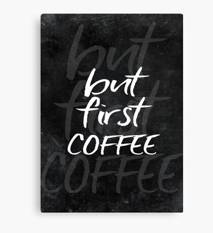 but first coffee #motivationialquote Canvas Print