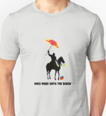 Once More Unto the Beach Unisex T-Shirt