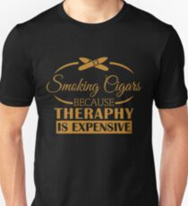 Smoking cigars because therapy is expensive | Funny Cigar Gift | Cigar Gift For Men | Cigar Gift For Him | Cigar Gift for Dad | Unique Cigar Gifts | Cigar Shirt | Birthday Cigar Gift | Cigar Lovers  Unisex T-Shirt
