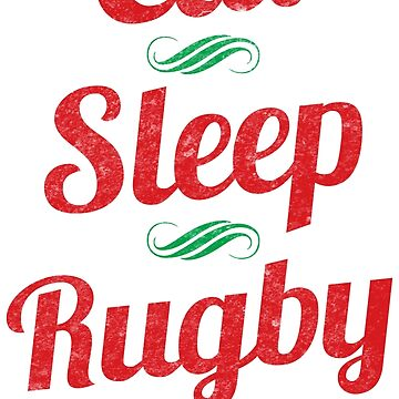 Eat, Sleep, Rugby, Repeat by gamefacegear