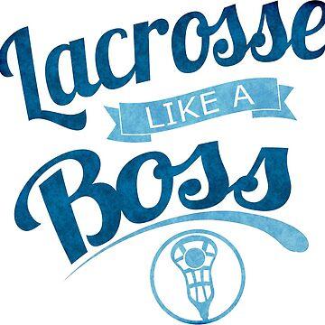 Lacrosse Like A Boss by gamefacegear