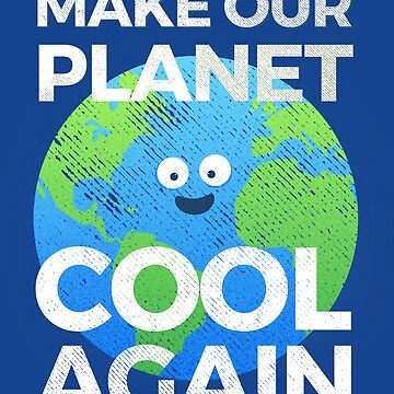 Earth day t-shirt - Make our planet cool again by lbarreiras