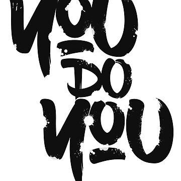 You Do You by diversecreative