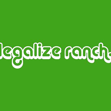 LEGALIZE RANCH ERIC ANDRE by Machvilest
