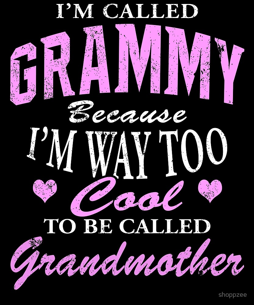 Grammy Cause I'm Too Cool To Be Called Grandmother by shoppzee