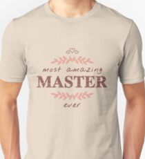 Most Amazing Master Ever T-Shirt, Phone Cases And Other Gifts Unisex T-Shirt