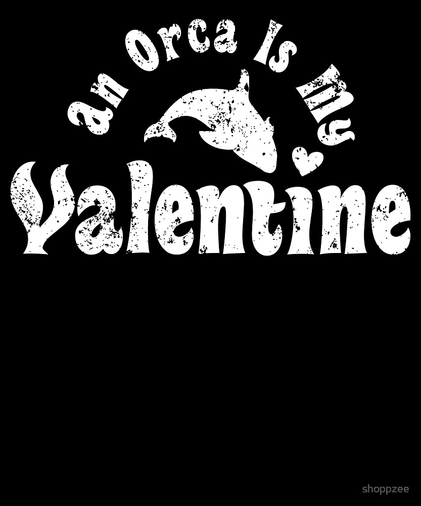 My Anti Valentine Orca Zoology Zoologist by shoppzee