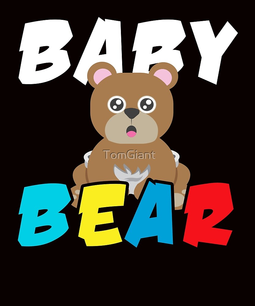 Baby Bear Shirt - Gift by TomGiant