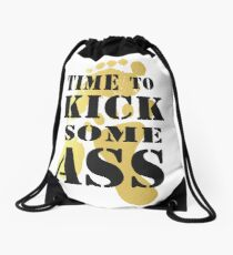 Golden Footprint - Time to Kick Some Ass - Motivation quote Drawstring Bag